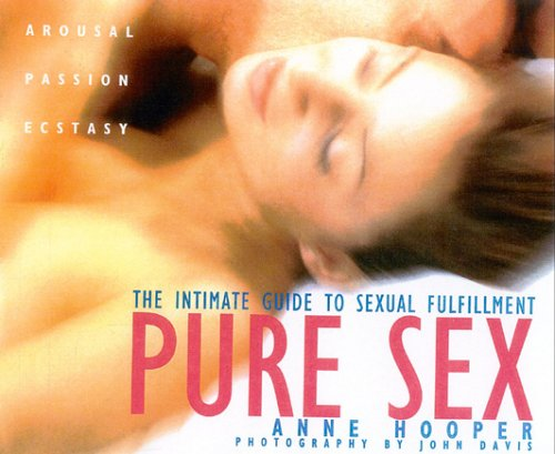 9780007679973: Pure Sex: An Intimate Guide to Sexual Fulfillment