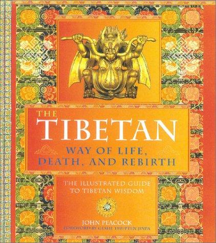 The Tibetan Way of Life, Death and: Peacock, John