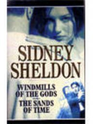 Windmills of the Gods: AND The Sands: Sheldon, Sidney