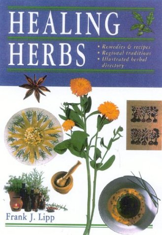 9780007692552: Healing Herbs: Remedies and Recipes, Regional Traditions, Illustrated Herbal Directory