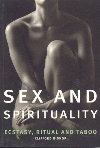 9780007692606: Sex and Spirituality: Ecstasy, Ritual and Taboo