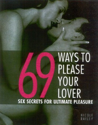 9780007692620: 69 Ways to Please Your Lover: Sex Secrets for Ultimate Pleasure