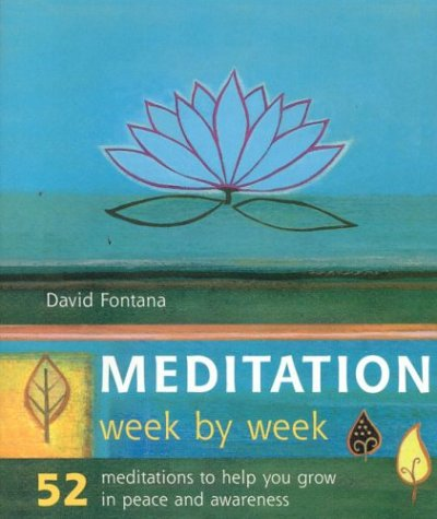 9780007695836: Meditation Week by Week: 52 Meditations to Help You Grow in Peace and Awareness