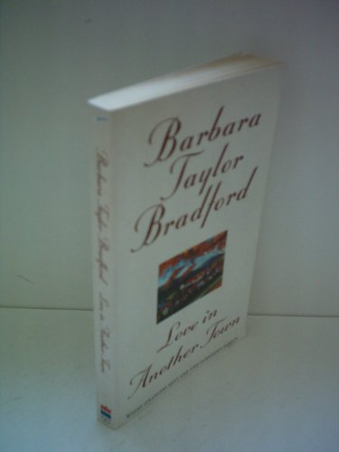 LOVE IN ANOTHER TOWN: BARBARA TAYLOR BRADFORD