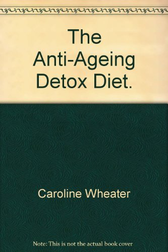 9780007702701: The Anti-Ageing Detox Diet.
