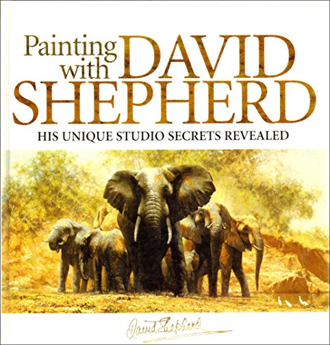 9780007705511: PAINTING WITH DAVID SHEPHERD