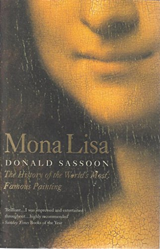 9780007705627: Mona Lisa: The History of the World's Most Famous Painting