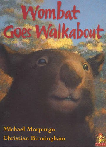 Wombat Goes Walkabout: Michael Morpurgo