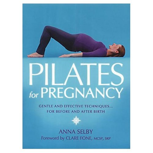 9780007711680: PILATES FOR PREGNANCY: GENTLE AND EFFECTIVE TECHNIQUES...FOR BEFORE AND AFTER BIRTH