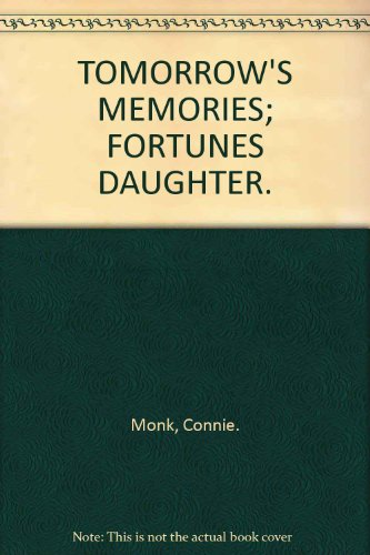 9780007711932: TOMORROW'S MEMORIES; FORTUNES DAUGHTER.