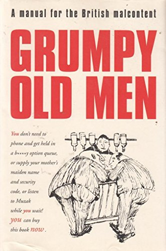 9780007717040: GRUMPY OLD MEN - A MANUAL FOR THE BRITISH MALCONTENT