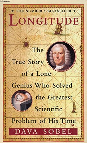 9780007718832: LONGITUDE - The True Story of a Lone Genius Who Solved the Greatest Scientific Problem of His Time