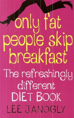 9780007719563: Only Fat People Skip Breafast :