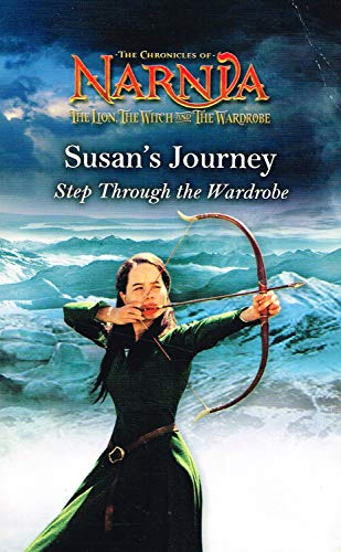 SUSAN'S JOURNEY: STEP THROUGH THE WARDROBE (THE: C. S. LEWIS