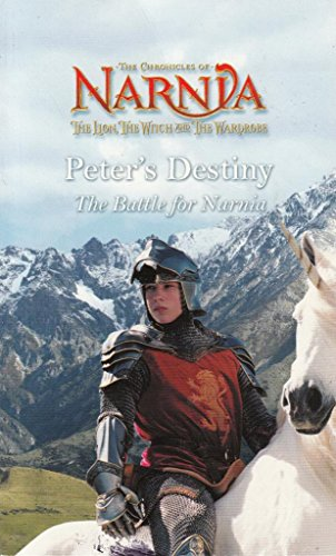 9780007739233: Narnia - Peter's Destiny - The Battle For Narnia (Narnia)