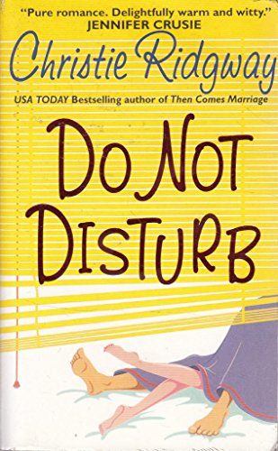 Do Not Disturb (000773963X) by Christie Ridgway