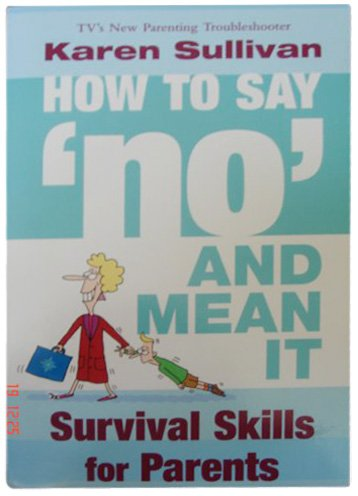 9780007741984: HOW TO SAY NO AND MEAN IT