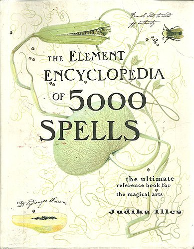 The Element Encyclopedia of 5000 Spells: Illes, Judika