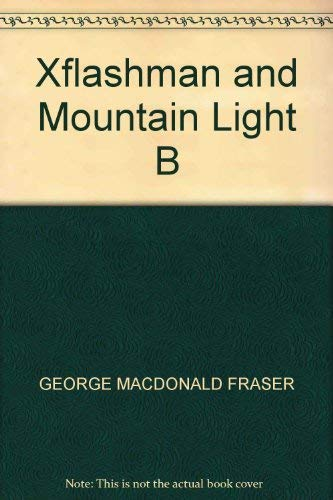 9780007750559: 'FLASHMAN AND THE MOUNTAIN OF LIGHT. FROM THE FLASHMAN PAPERS, 1845-46'