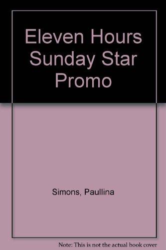 9780007762859: Eleven Hours Sunday Star Promo