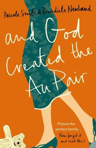 9780007763214: AND GOD CREATED THE AU PAIR.