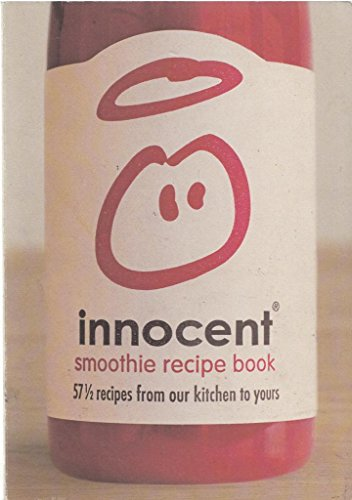 9780007765669: INNOCENT SMOOTHIE RECIPE BOOK: 57 AND A HALF RECIPES FROM OUR KITCHEN TO YOURS