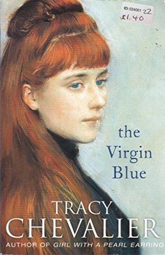 The Virgin Blue: Tracy Chevalier