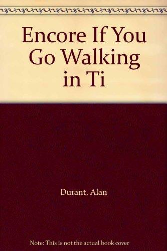 9780007767960: Encore If You Go Walking in Ti