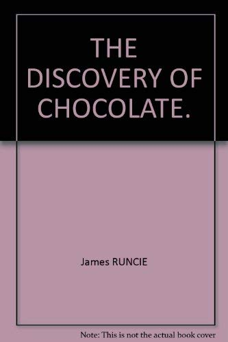 9780007771691: THE DISCOVERY OF CHOCOLATE.