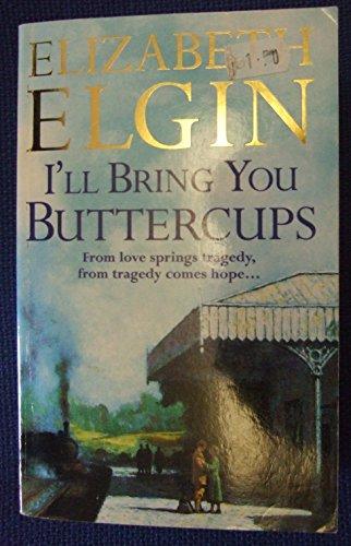 9780007773657: I'll Bring You Buttercups