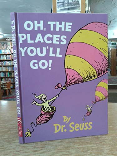 Oh, the Places You'LL Go!: Dr Seuss