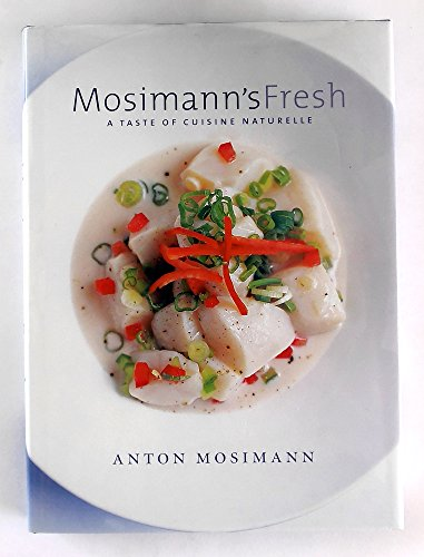 9780007780266: Mosimann's Fresh: A Taste of Cuisine Naturelle (2006) Possible Author's Signiture