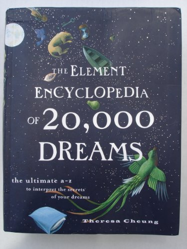 The Element Encyclopedia of 20,000 Dreams: The Ultimate A - Z to Interpret the Secrets of Your ...