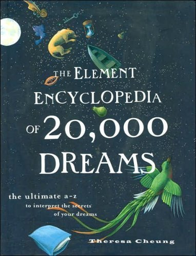9780007781423: The Element Encyclopedia of 20,000 Dreams : the Ultimate A-Z to Interpret the Secrets of Your Dreams