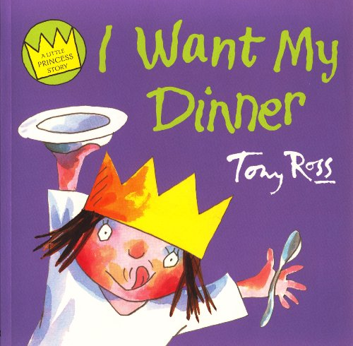 9780007782741: Little Princess I Want My Dinner