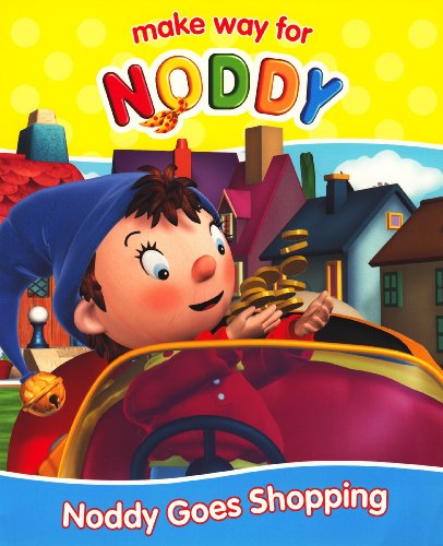"""9780007784653: Noddy Goes Shopping (""""Make Way for Noddy"""")"""