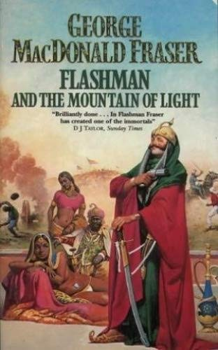 Flashman and the Mountain of Light: Fraser, George MacDonald