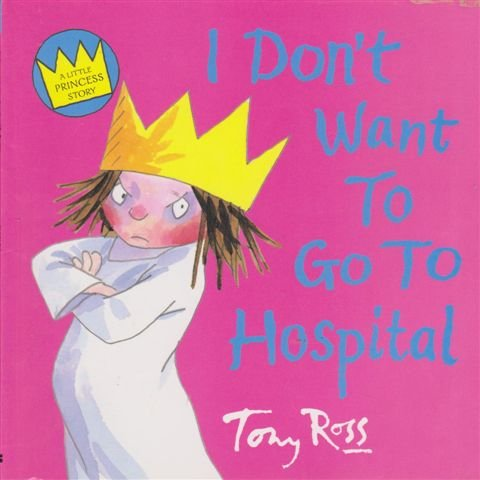 9780007789597: I Don't Want To Go To Hospital [A Little Princess Story]