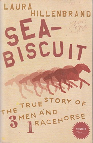 9780007790197: Sea-Biscuit: The True Story Of 3 Men And 1 Racehorse