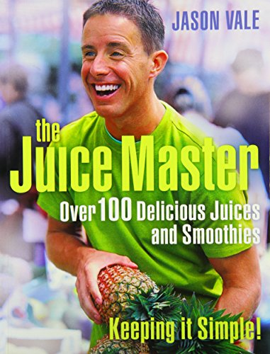 9780007790333: THE JUICE MASTER KEEPING IT SIMPLE: OVER 100 DELICIOUS JUICES AND SMOOTHIES
