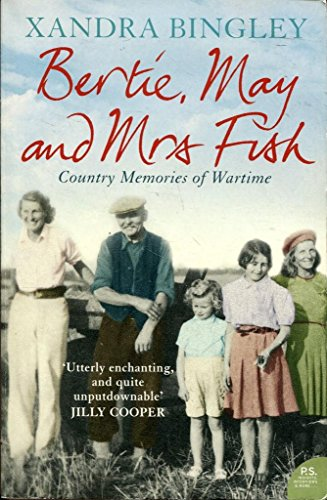 9780007791255: Bertie, May and Mrs. Fish. Country Memories of Wartime