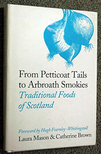 9780007798391: From Petticoat Tails to Arbroath smokies: traditional foods of Scotland