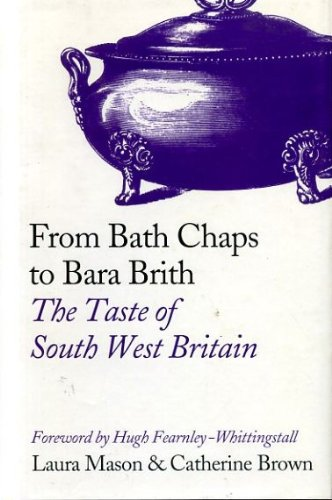 9780007798421: From Bath chaps to Bara Brith: the taste of South West Britain