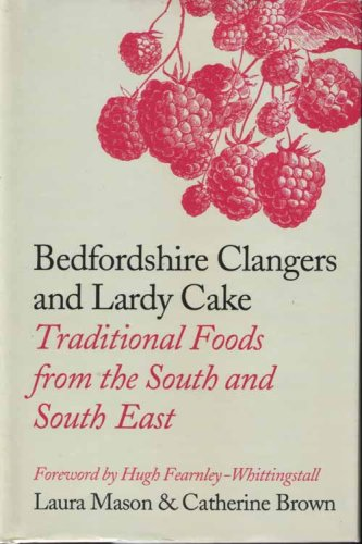 9780007798438: Bedfordshire clangers and lardy cake: traditional foods from the South and South East
