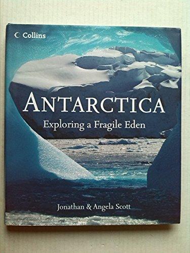 9780007801824: Antarctica Exploring a Fragile Eden