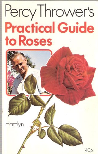 9780007805006: Practical Guide to Roses