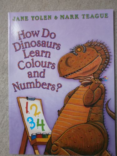 9780007809738: How Do Dinosaurs Learn Colours and Numbers?