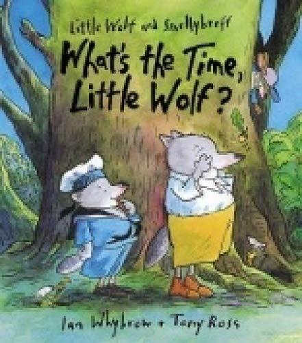 9780007826865: What's the Time, Little Wolf? (Little Wolf and Smellybreff)