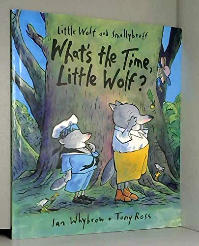 9780007827145: WHAT'S THE TIME, LITTLE WOLF?