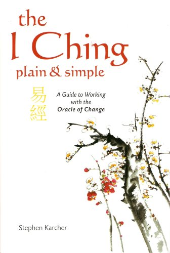 9780007835805: The I Ching Plain and Simple - A Guide to Working with the Oracle of Change